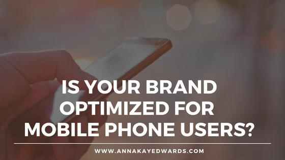 Is Your Brand Optimized for Mobile Phone Users?